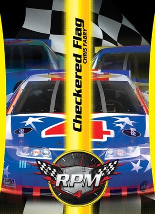 Checkered Flag (RPM, #4)  by  Chris Fabry