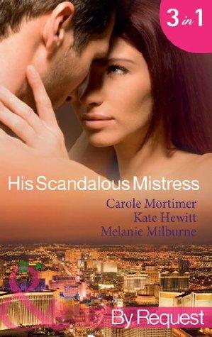 His Scandalous Mistress: The Masters Mistress / Count Toussaints Pregnant Mistress / Castellanos Mistress of Revenge  by  Carole Mortimer