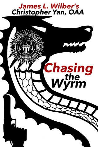 Chasing the Wyrm - Christopher Yan, Office of Arcane Affairs  by  James L. Wilber