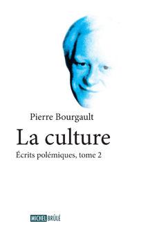 La culture (Écrits polémiques #2) Pierre Bourgault