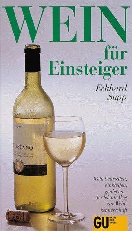 Wein für Einsteiger  by  Eckhard Supp