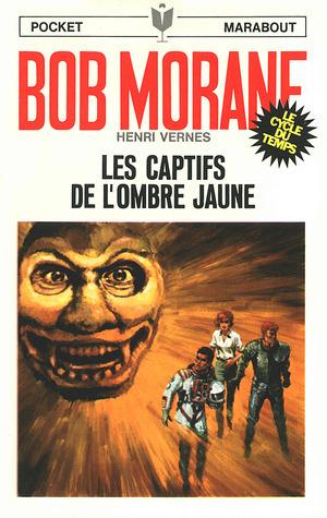 Les captifs de lOmbre Jaune (Bob Morane #92) Henri Vernes