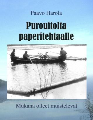 Purouitolta paperitehtaalle: Mukana olleet muistelevat Paavo Harola