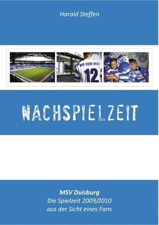 Nachspielzeit: MSV Duisburg - Die Saison 2009/2010  by  Harald Steffen