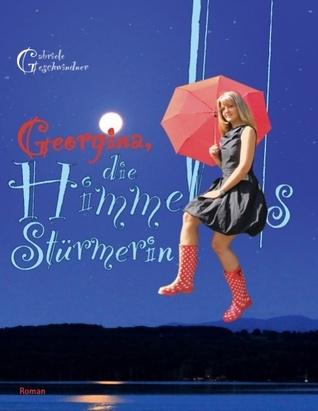 Georgina, die Himmelsstürmerin Gabriele Geschwindner