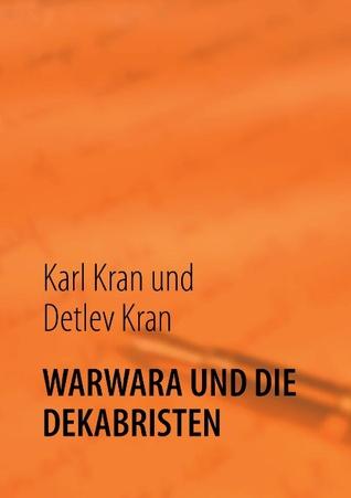 WARWARA: DIE HÖLLISCHE VERSCHWÖRUNG DER DEKABRISTEN  by  Karl Kran