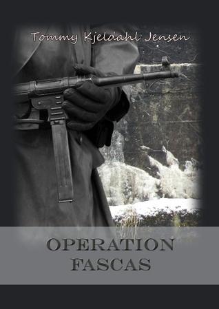 Operation FASCAS  by  Tommy Kjeldahl Jensen
