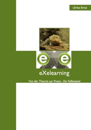 eXelearning: Von der Theorie zur Praxis - Ein Fallbeispiel  by  Ulrike Ernst