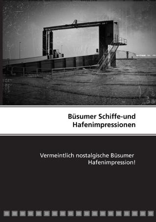 Büsumer Schiffe-und Hafenimpressionen Peter Thede