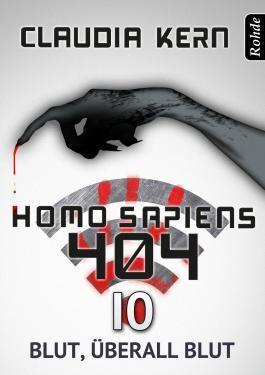 Blut, überall Blut (Homo sapiens 404, #10)  by  Claudia Kern