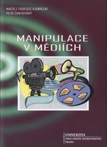 Manipulace v médiích  by  Maciej Tadeusz Ilowiecki