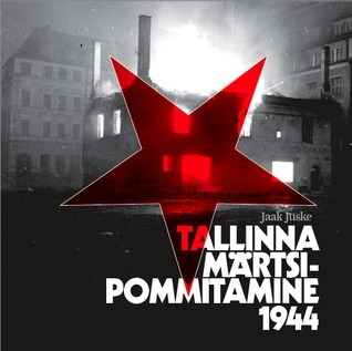 Tallinna märtsipommitamine  by  Jaak Juske