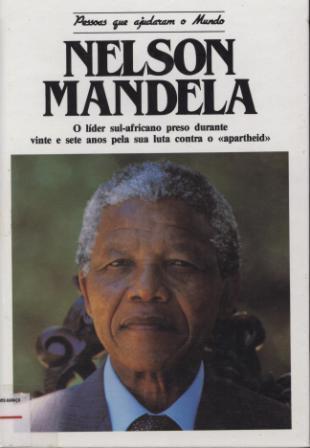 Nelson Mandela: o líder sul-africano preso durante vinte e sete  by  Benjamin Pogrund