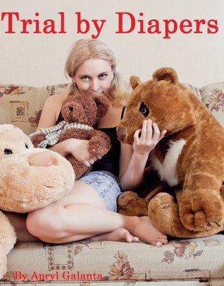 Trial Diapers by Apryl Galanta