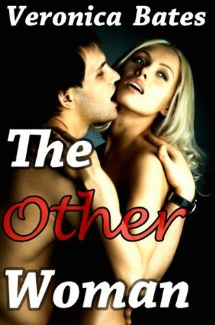 The Other Woman (Caught Cheating)  by  Veronica Bates