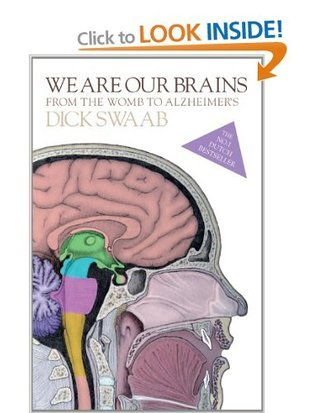 We Are Our Brains - From The Womb To Alzheimers Dick Swaab