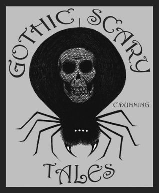 Gothic Scary Tales C. Dunning