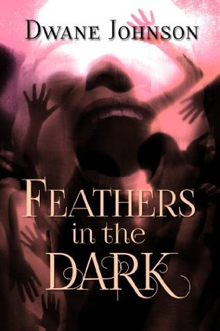 Feathers in the Dark  by  Dwane Johnson