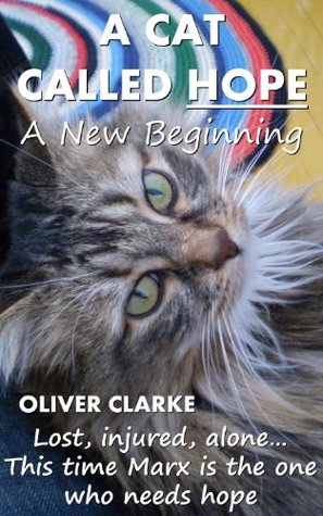 A Cat Called Hope - A New Beginning (A Cat Called Hope #5) Oliver Clarke