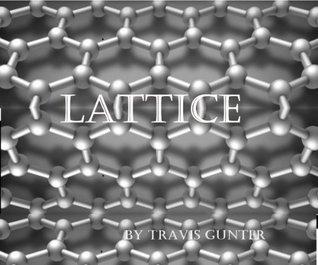 Lattice  by  TRAVIS GUNTER