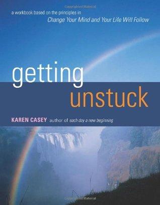 Getting Unstuck Karen Casey