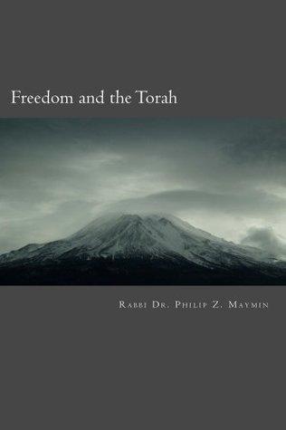 Freedom and the Torah Philip Maymin