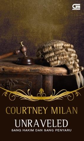Unraveled - Sang Hakim dan Sang Penyaru Courtney Milan