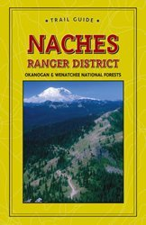 Naches Ranger District Okanogan & Wenatchee National Forests Trail Guide (Discover Your Northwest Trail Guides)  by  Discover Your Northwest