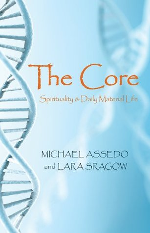 The Core: Spirituality & Daily Material Life Michael Assedo