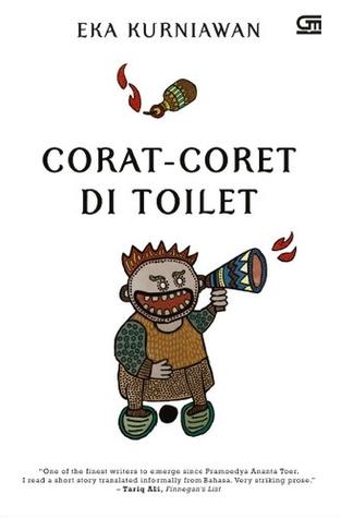 Corat-Coret di Toilet Eka Kurniawan