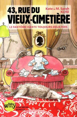 43, rue du Vieux-Cimetière : Le fantôme hante toujours deux fois  by  Kate Klise