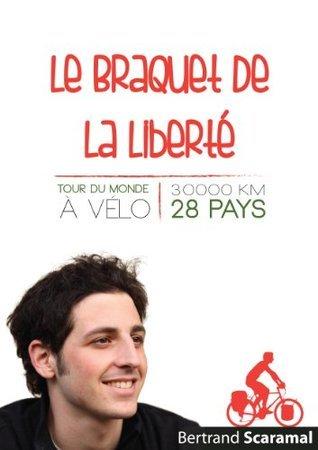 Le braquet de la liberté  by  Bertrand Scaramal