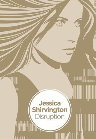 Disruption (Disruption, #1)  by  Jessica Shirvington