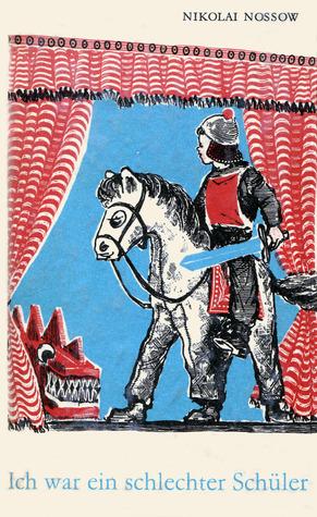 Ich war ein schlechter Schüler (Robinsons billige Bücher, #49) Nikolay Nosov