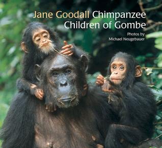 Chimpanzee Children of Gombe Jane Goodall