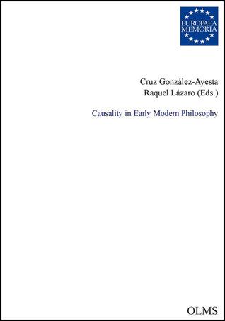 Causality in Early Modern Philosophy Cruz Gonzalez-Ayesta