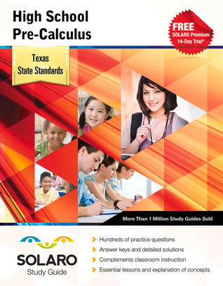 Texas High School Pre-Calculus: SOLARO Study Guide  by  Castle Rock Research Corp.