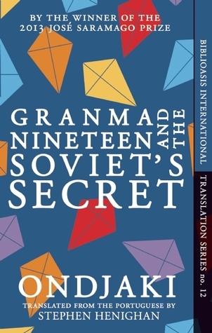 Granma Nineteen and the Soviets Secret Ondjaki
