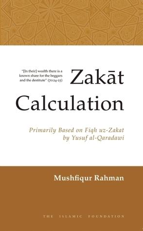 Zakat Calculation: Based on Fiqh-Uz-Zakat  by  Yusuf Al-Qaradawi by Yusuf al-Qaradawi - يوسف القرضاوي
