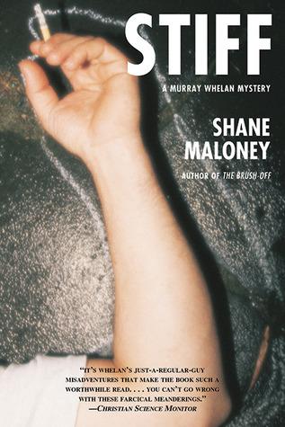 Stiff: A Murray Whelan Mystery  by  Shane Maloney