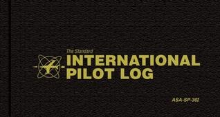 The Standard International Pilot Log: ASA-SP-30i  by  Aviation Supplies & Academics, Inc
