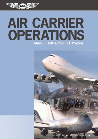 Air Carrier Operations  by  Mark J. Holt
