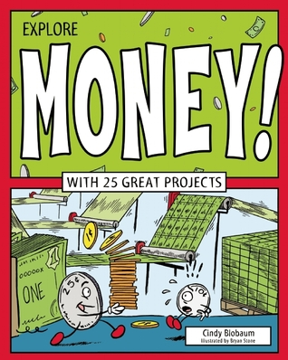 Explore Money!: WITH 25 GREAT PROJECTS Cindy Blobaum