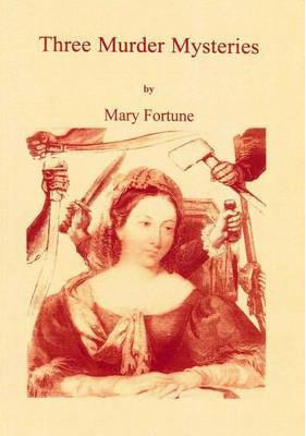 Three Murder Mysteries Mary Fortune