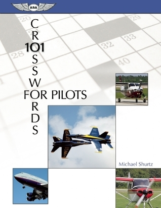 101 Crosswords for Pilots  by  Michael Shurtz
