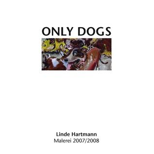 Linde Hartmann – Only Dogs: Malerei, Hundert Hunde – Spiel mit dem Hund  by  Manfred Hartmann