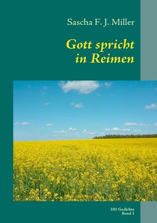 Gott spricht in Reimen: 101 Gedichte - Band 1  by  Sascha Miller