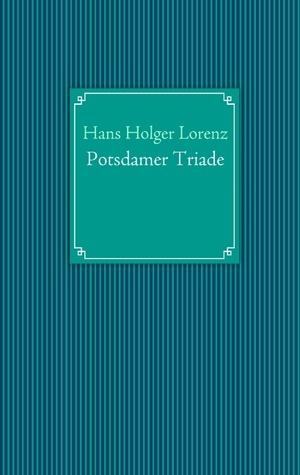 Potsdamer Triade  by  Hans Holger Lorenz