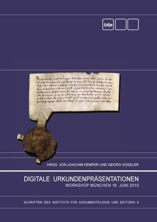 Digitale Urkundenpräsentationen: Workshop München 16. Juni 2010 Joachim Kemper