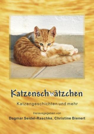 Katzenschwätzchen Dagmar Seidel-Raschke